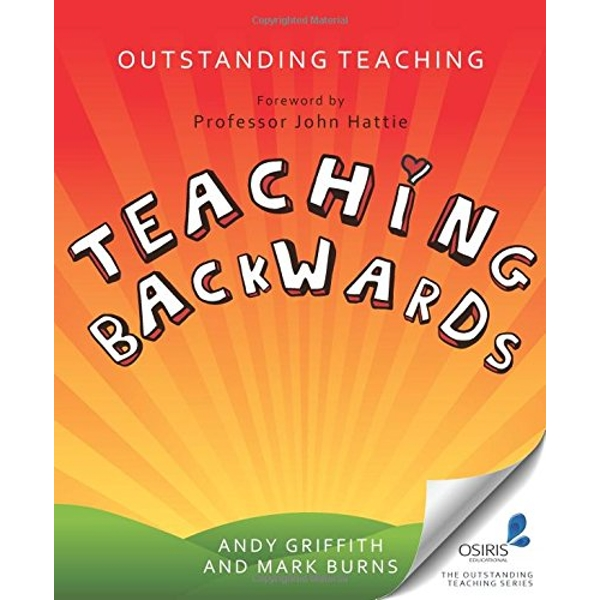Outstanding Teaching, Teaching Backwards by Mark Burns, Andy Griffiths (Paperback, 2014)