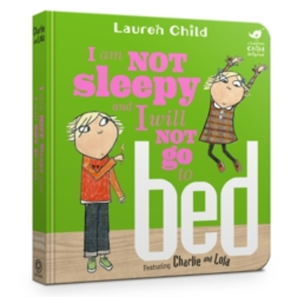 I Am Not Sleepy and I Will Not Go to Bed (Charlie and Lola) Board book