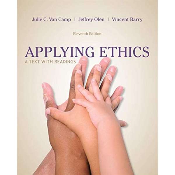 Applying Ethics: A Text with Readings by Vincent Barry, Julie Van Camp, Jeffrey Olen (Paperback, 2013)