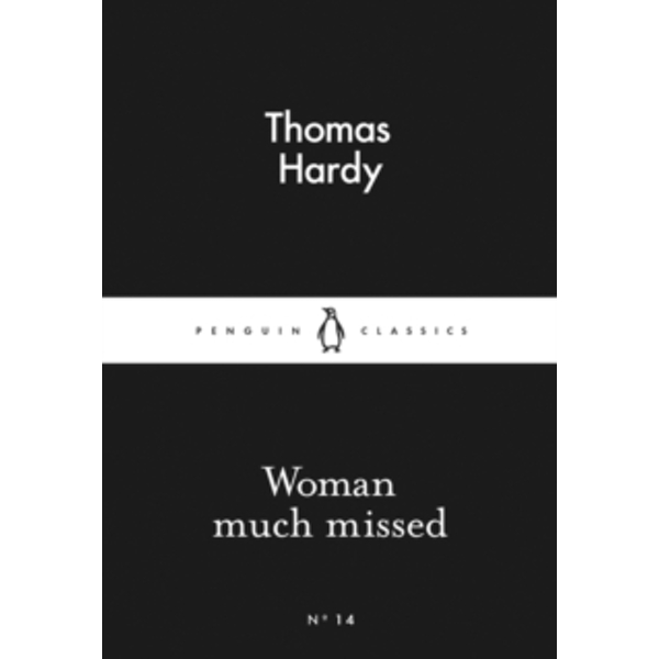 Woman Much Missed by Thomas Hardy (Paperback, 2015)