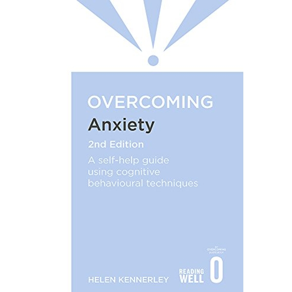Overcoming Anxiety, 2nd Edition: A Books on Prescription Title by Helen Kennerley (Paperback, 2012)