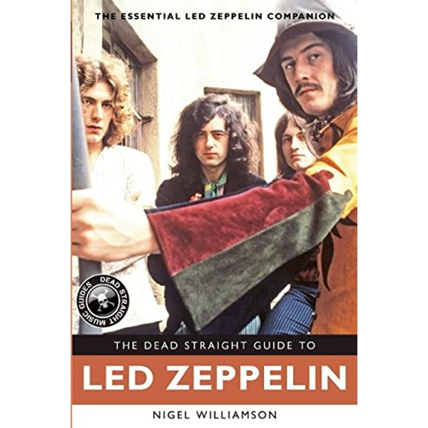 The Dead Straight Guide to Led Zeppelin by Nigel Williamson (Paperback, 2014)