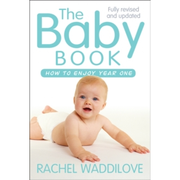 The Baby Book: How to Enjoy Year One by Rachel Waddilove (Paperback, 2016)