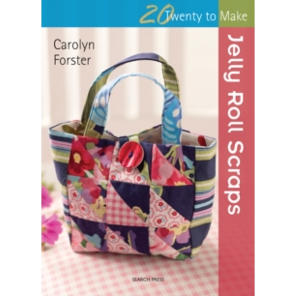 Twenty to Make: Jelly Roll Scraps by Carolyn Forster (Paperback, 2013)