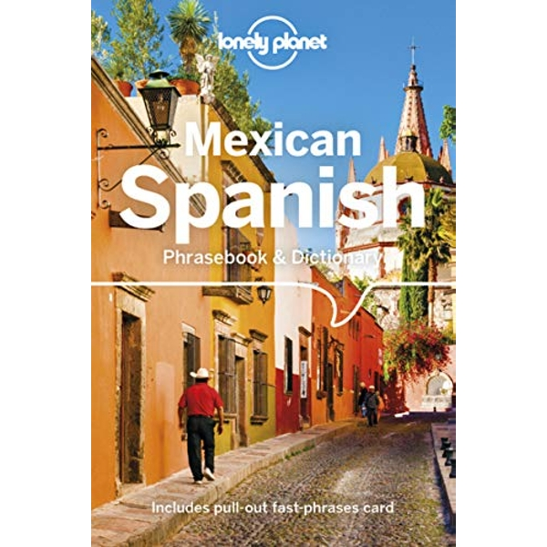 Lonely Planet Mexican Spanish Phrasebook & Dictionary  Paperback / softback 2018