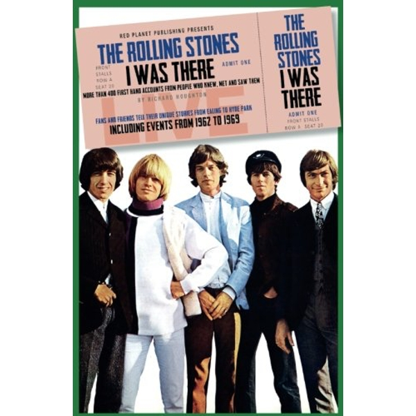 The Rolling Stones I Was There Paperback – 4 Sep 2017