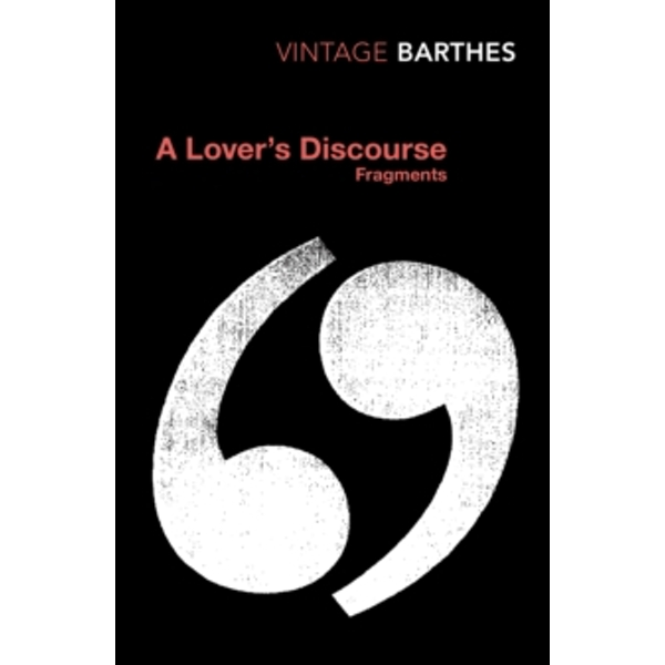 A Lover's Discourse: Fragments by Roland Barthes (Paperback, 2002)