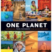 One Planet : Inspirational Travel Photography from Around the World
