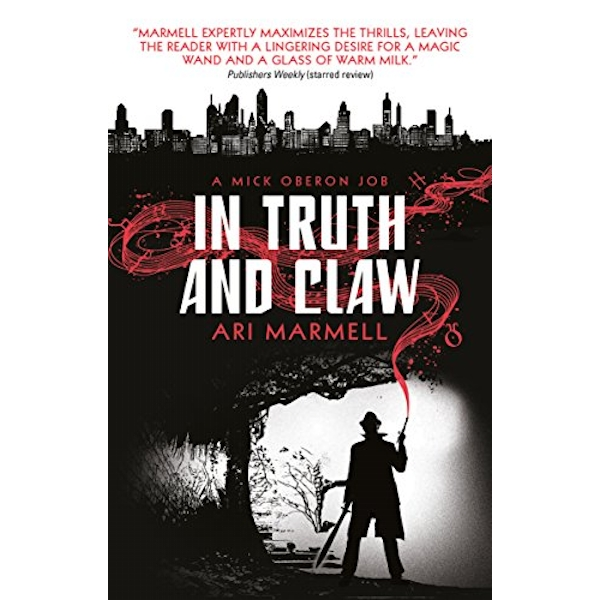 In Truth and Claw (a Mick Oberon Job #4)  2018 Paperback / softback
