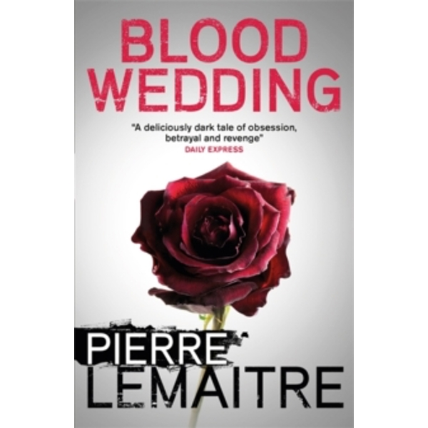 Blood Wedding by Pierre Lemaitre (Paperback, 2017)