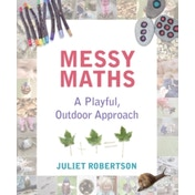Messy Maths: A playful, outdoor approach for early years by Juliet Robertson (Paperback, 2017)