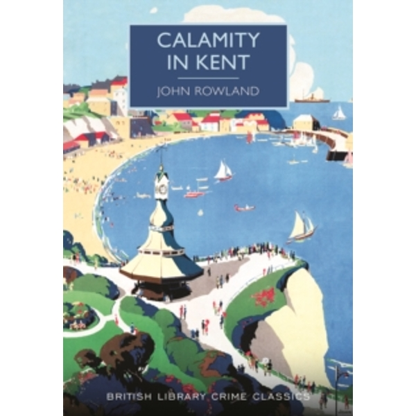 Calamity in Kent by John Rowland (Paperback, 2016)