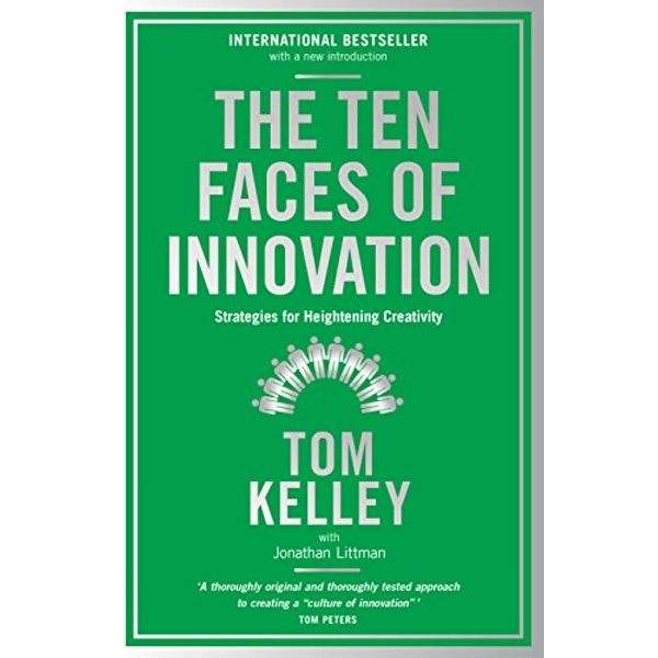 The Ten Faces of Innovation: Strategies for Heightening Creativity by Tom Kelley (Paperback, 2016)