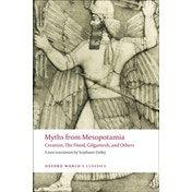 Myths from Mesopotamia: Creation, The Flood, Gilgamesh, and Others by Oxford University Press (Paperback, 2008)