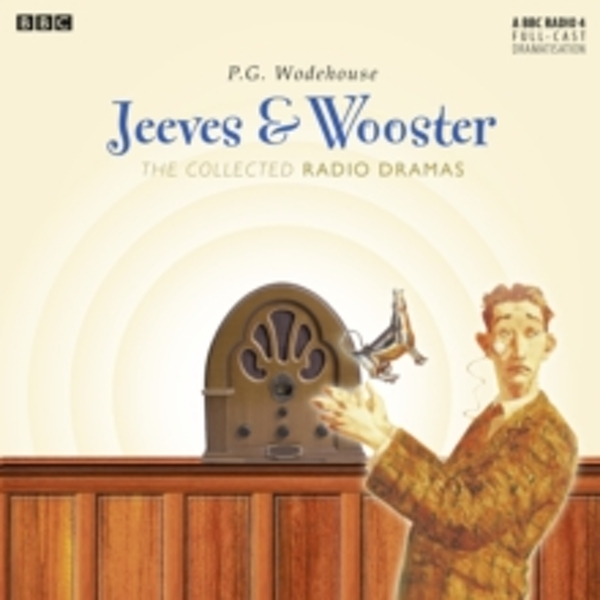 Jeeves & Wooster: The Collected Radio Dramas Audiobook