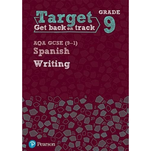 Target Grade 9 Writing AQA GCSE (9-1) Spanish Workbook  Paperback / softback 2018