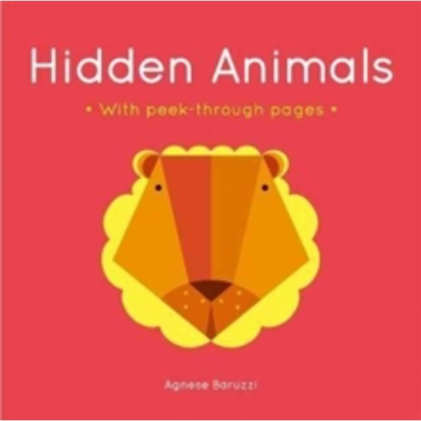 Hidden Animals : A board book with peek-through pages