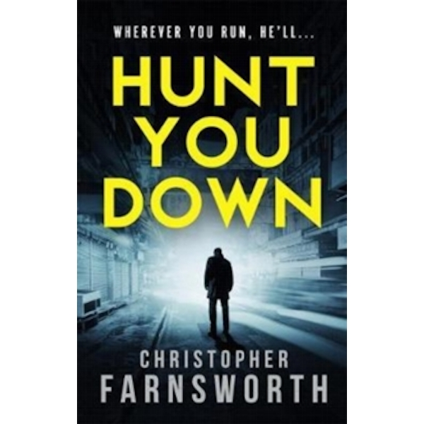 Hunt You Down : An unstoppable, edge-of-your-seat thriller