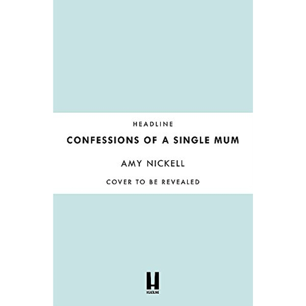Confessions of a Single Mum What It's Like When You're Expecting The Unexpected Hardback 2018