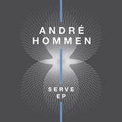 Andre Hommen - Serve EP Vinyl