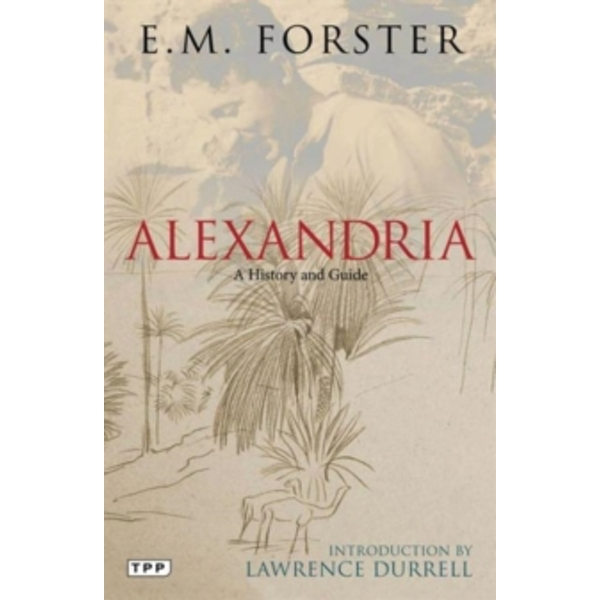 Alexandria: A History and Guide by E. M. Forster (Paperback, 2014)