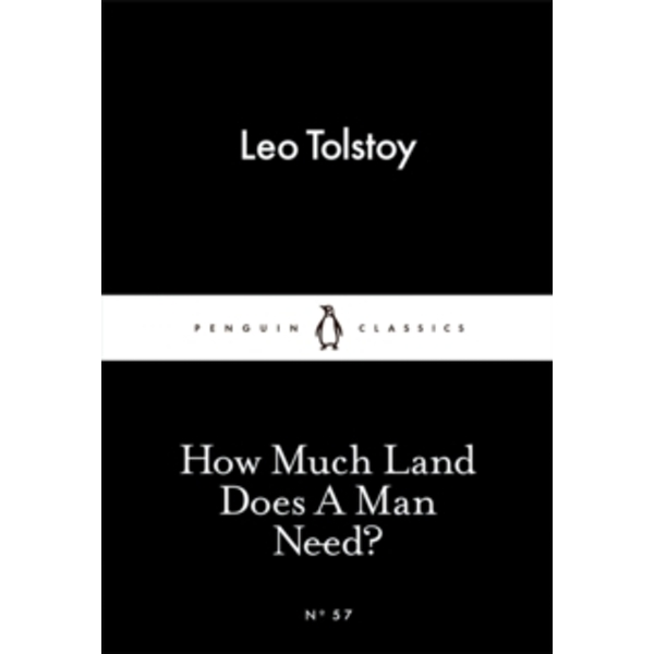 How Much Land Does A Man Need? by Leo Tolstoy (Paperback, 2015)