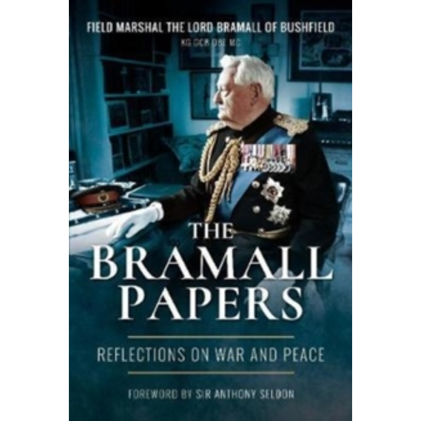 The Bramall Papers : Reflections in War and Peace