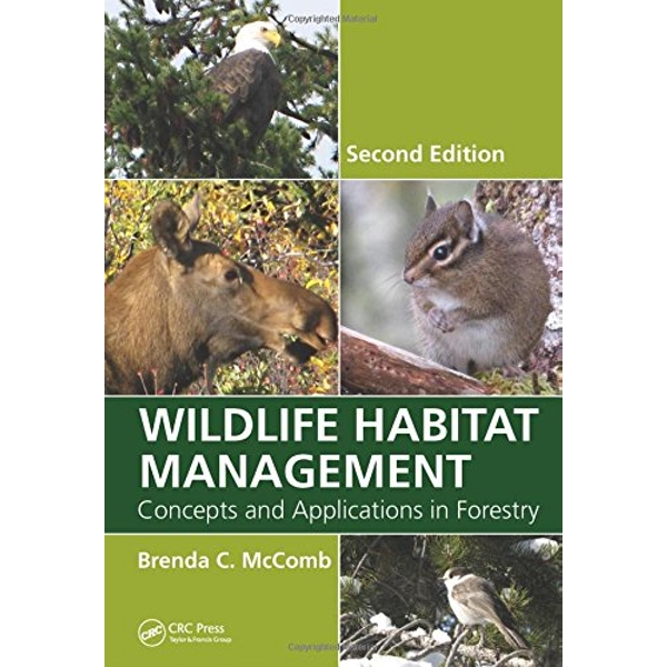 Wildlife Habitat Management: Concepts and Applications in Forestry by Brenda C. McComb (Hardback, 2015)