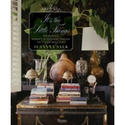 It's the Little Things: Creating Big Moments in Your Home Through the Stylish Small Stuff by Susanna Salk (Hardback, 2016)