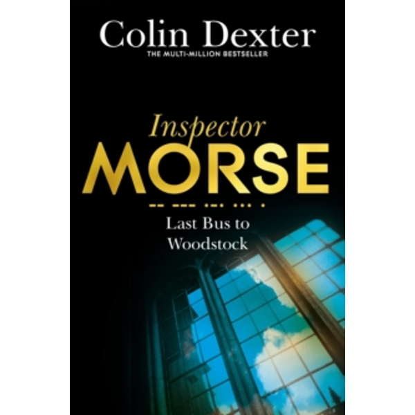 Last Bus to Woodstock by Colin Dexter (Paperback, 2016)