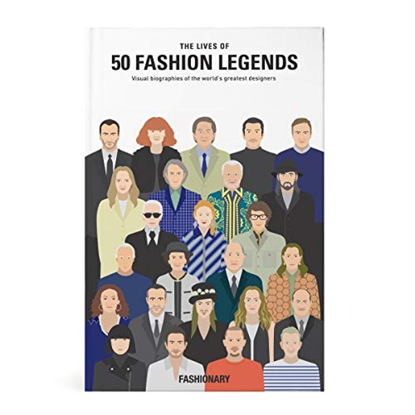 The Lives of 50 Fashion Legends Visual biographies of the world's greatest designers Hardback 2018