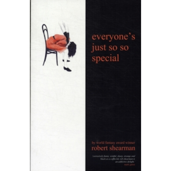Everyone's Just So So Special by Robert Shearman (Paperback, 2012)
