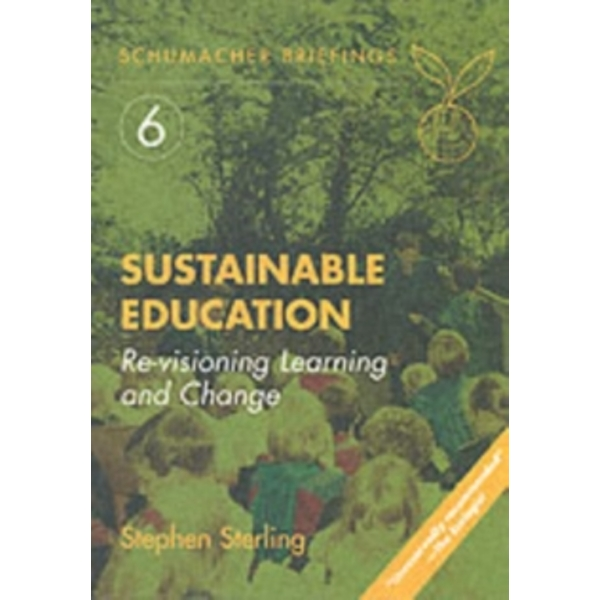 Sustainable Education : Re-visioning Learning and Change : 6