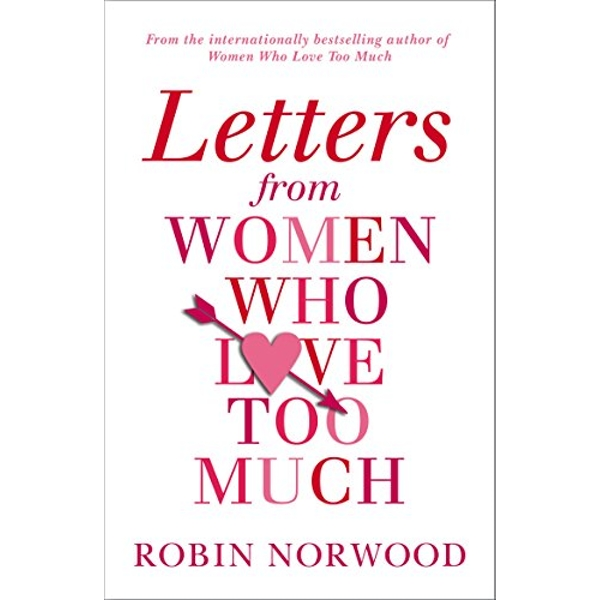 Letters from Women Who Love Too Much by Robin Norwood (Paperback, 2015)