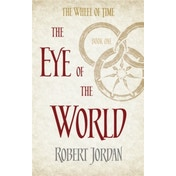 The Eye Of The World: Book 1 of the Wheel of Time by Robert Jordan (Paperback, 2014)