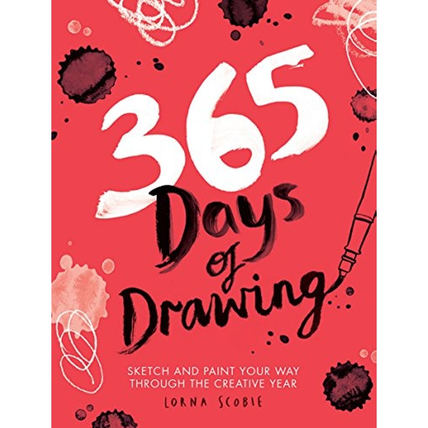 365 Days of Drawing Sketch and paint your way through the creative year Paperback / softback 2018