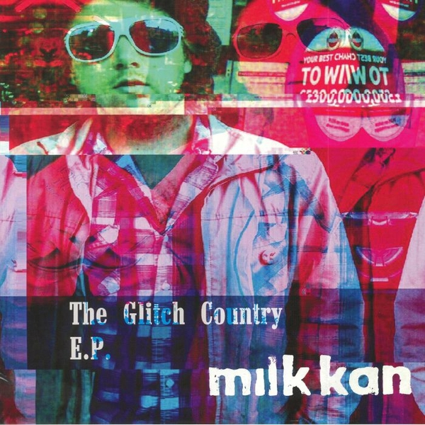 Milk Kan ‎- The Glitch Country E.P. Vinyl