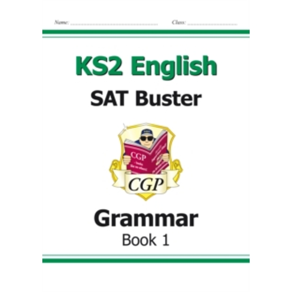KS2 English SAT Buster: Grammar Book 1 (for tests in 2018 and beyond)