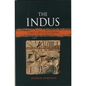 The Indus: Lost Civilizations by Andrew Robinson (Hardback, 2015)