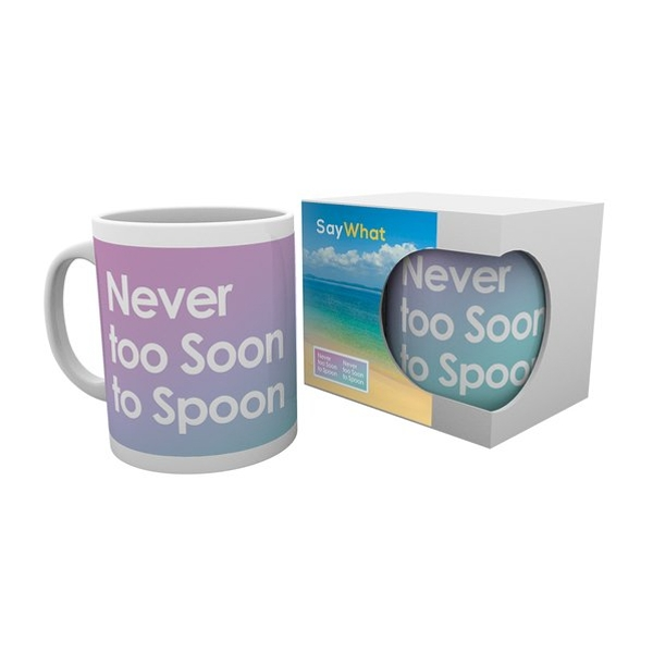 Say What Never Too Soon To Spoon Mug