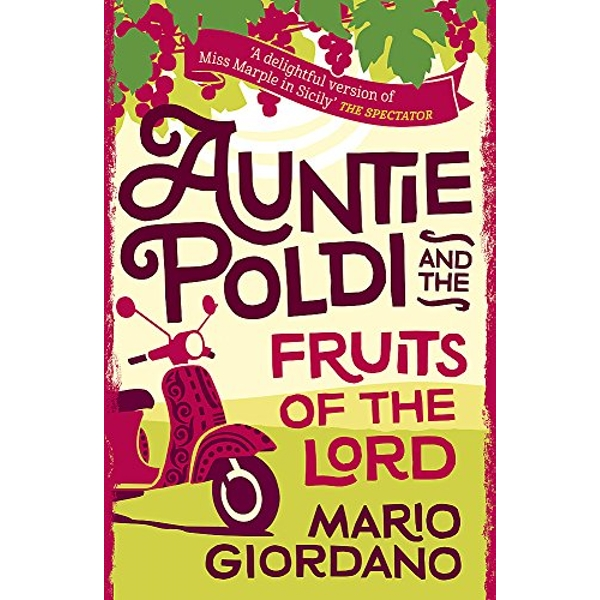 Auntie Poldi and the Fruits of the Lord Auntie Poldi 2 Paperback / softback 2018