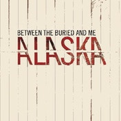 Between the Buried and Me- Alaska Vinyl