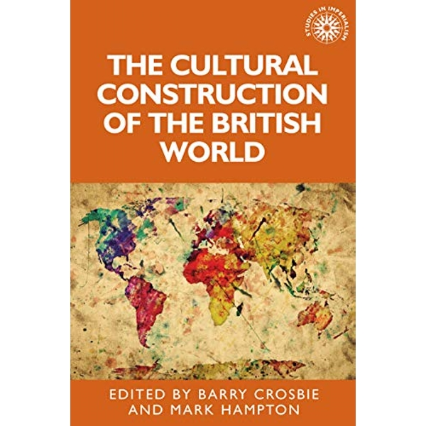 The Cultural Construction of the British World  Paperback / softback 2018