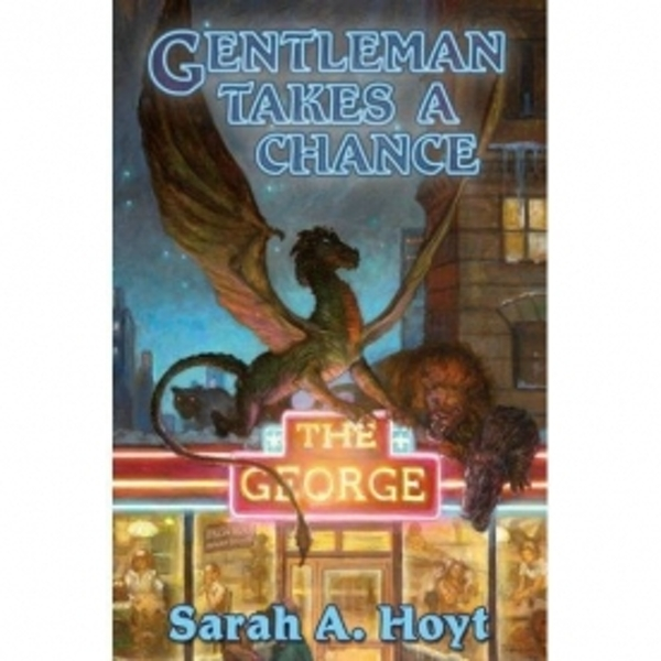Gentleman Takes a Chance by Sarah A. Hoyt (Hardback, 2008)