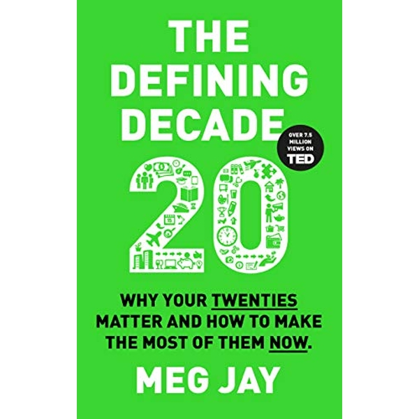 The Defining Decade: Why Your Twenties Matter and How to Make the Most of Them Now by Meg Jay (Paperback, 2016)