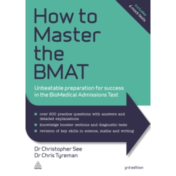 How to Master the BMAT : Unbeatable Preparation for Success in the BioMedical Admissions Test
