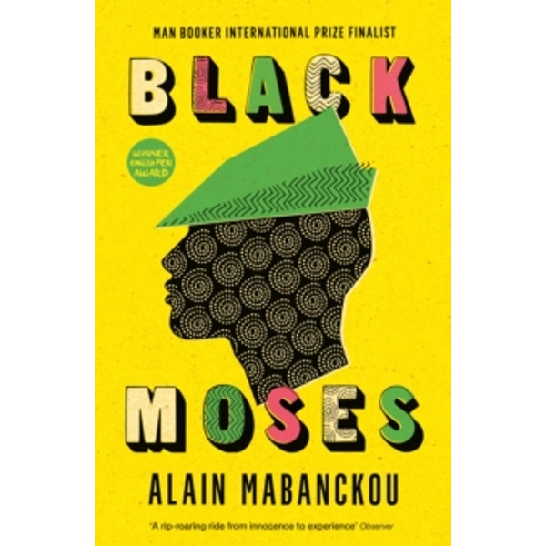 Black Moses : Longlisted for the International Man Booker Prize 2017