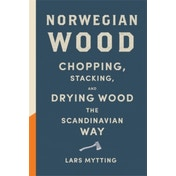 Norwegian Wood: Non-fiction Book of the Year 2016 by Lars Mytting (Hardback, 2015)