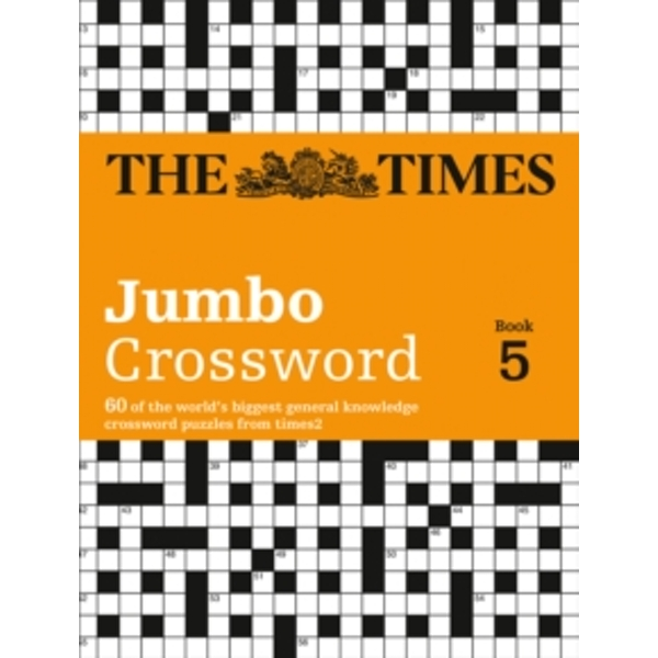 Times 2 Jumbo Crossword Book 5: 60 of the World's Biggest Puzzles from the Times 2 by Times2, The Times Mind Games, John Grimshaw (Paperback, 2010)