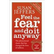 Feel the Fear and Do it Anyway: The Phenomenal Classic That Has Changed the Lives of Millions by Susan J. Jeffers (Paperback, 2007)